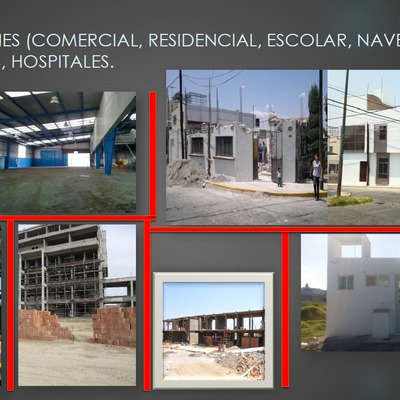 EDIFICACIONES COMERCIAL, RESIDENCIAL, ESCOLAR, NAVES INDUSTRIALES, HOSPITALES.