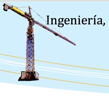 Ingeniería, Proyectos Arquitectónicos y Construcción