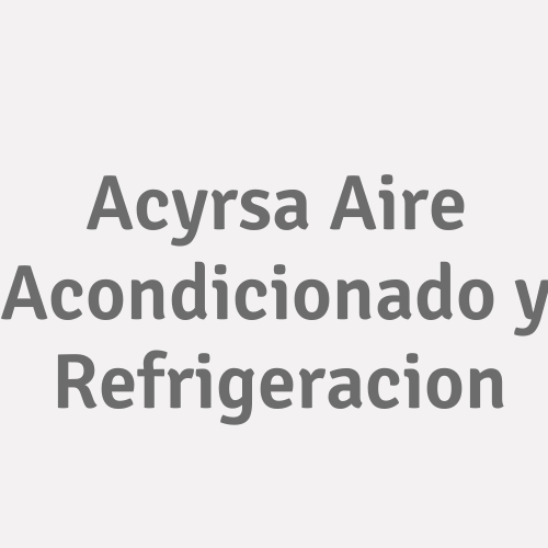 Acyrsa Aire Acondicionado y Refrigeracion