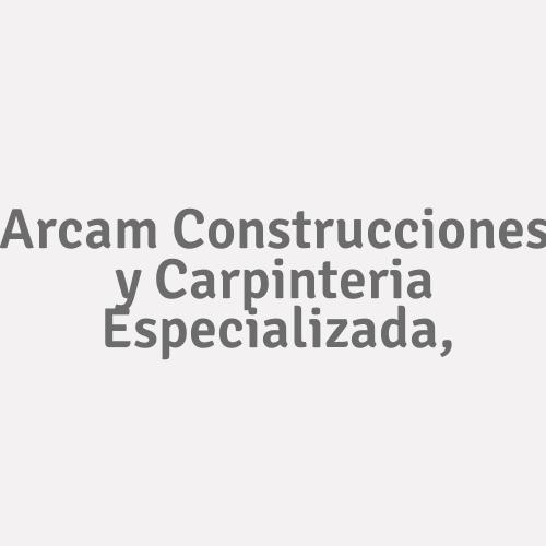Arcam Construcciones y Carpinteria Especializada,
