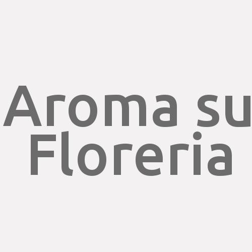 Aroma su Floreria