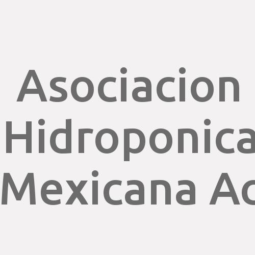 Asociacion Hidroponica Mexicana Ac