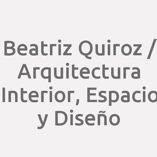 Beatriz Quiroz / Arquitectura Interior, Espacio Y Diseño