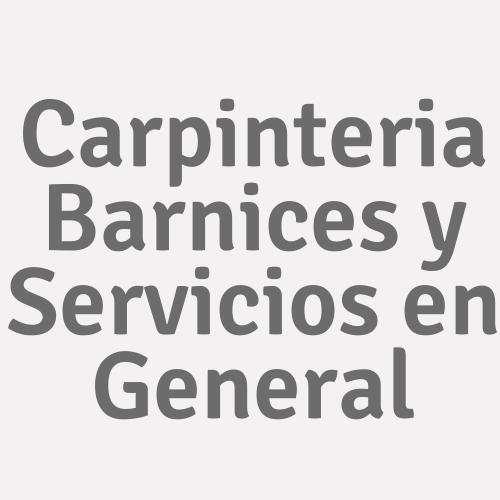 Carpinteria Barnices y Servicios en General