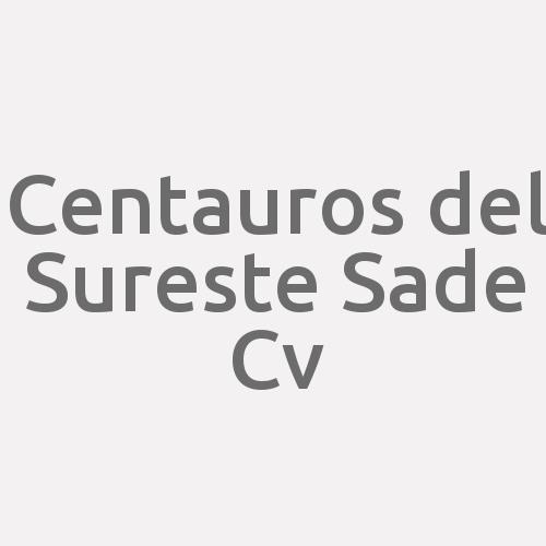 Centauros del Sureste SAde Cv