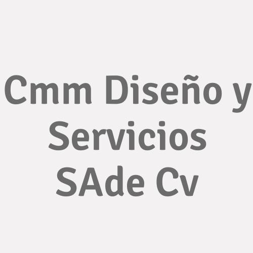 Cmm Diseño Y Servicios S.a. De  C.v.