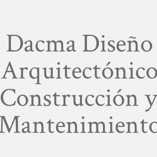 Dacma Diseño Arquitectónico Construcción Y Mantenimiento