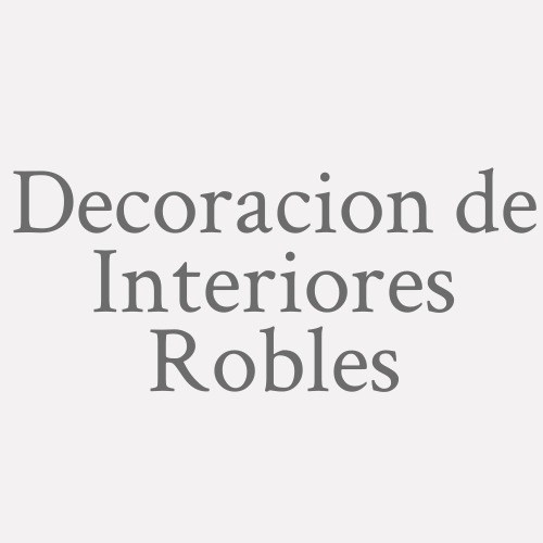 Decoracion de Interiores Robles