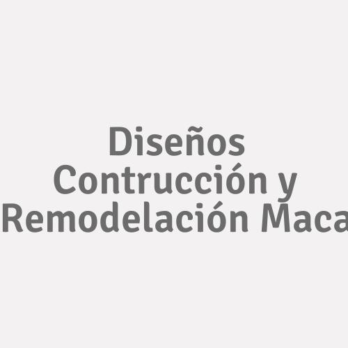 Diseños Contrucción y Remodelación Maca