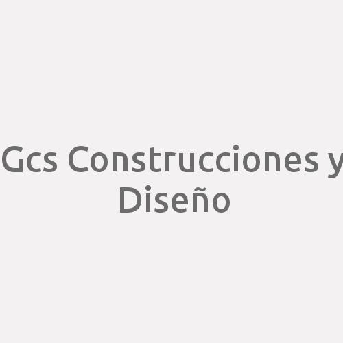 Gcs Construcciones y Diseño