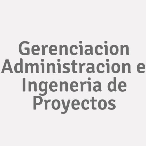 Gerenciacion Administracion e Ingeneria de Proyectos