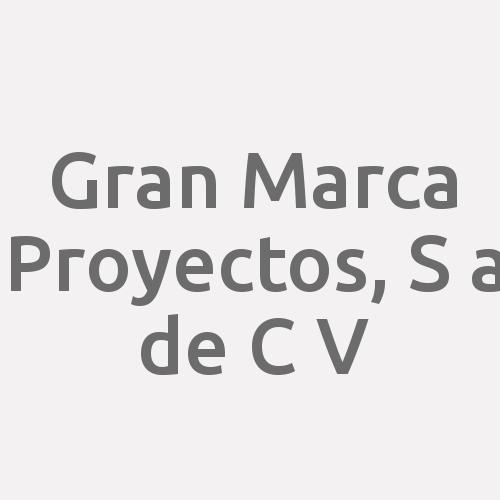 Gran Marca Proyectos, S. A. De C. V.