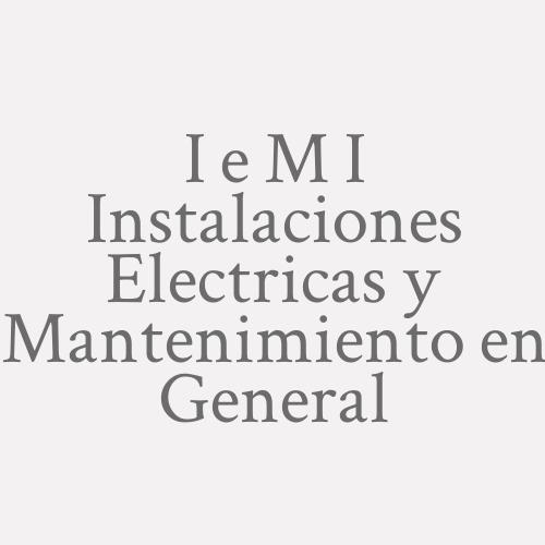 I E M I Instalaciones Electricas Y Mantenimiento En General