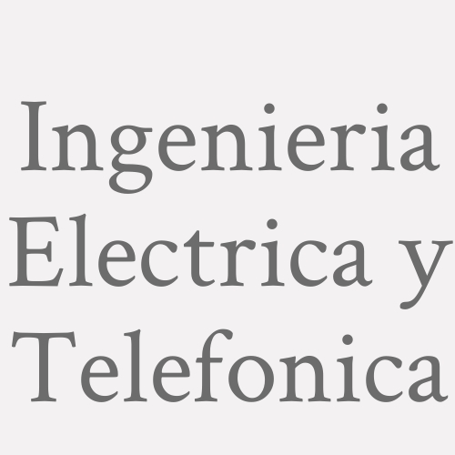 Ingenieria Electrica y Telefonica