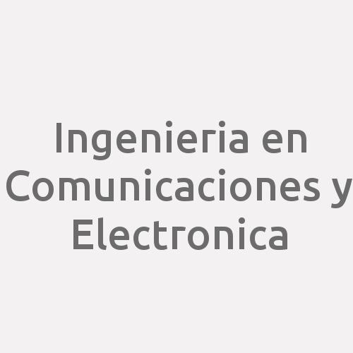 Ingenieria en Comunicaciones y Electronica