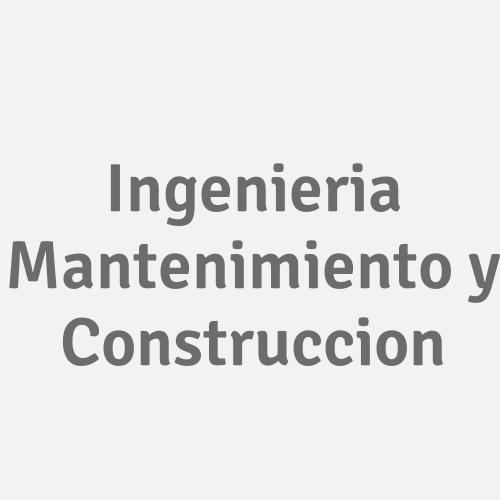 Ingenieria Mantenimiento y Construccion