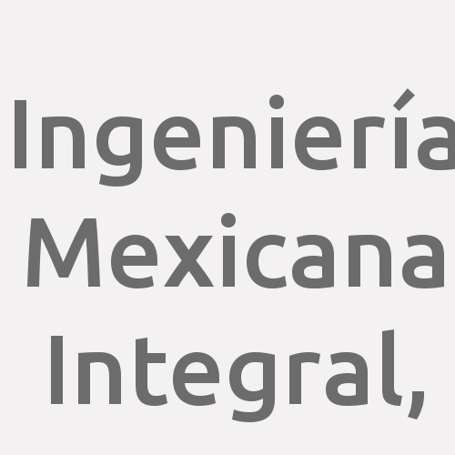 Ingeniería Mexicana Integral,