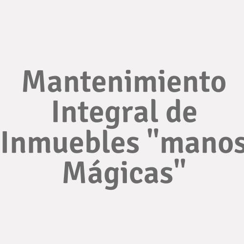 """Mantenimiento Integral de Inmuebles """"manos Mágicas"""""""
