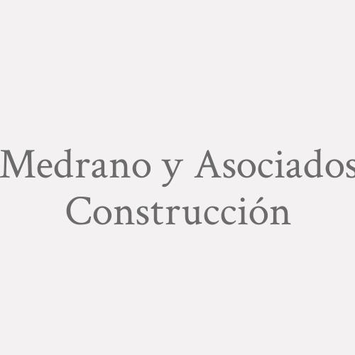 Medrano y Asociados Construcción