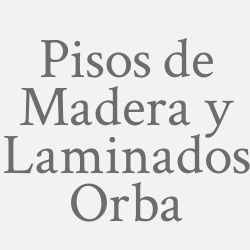 Pisos de Madera y Laminados Orba