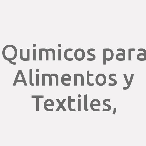 Quimicos para Alimentos y Textiles,