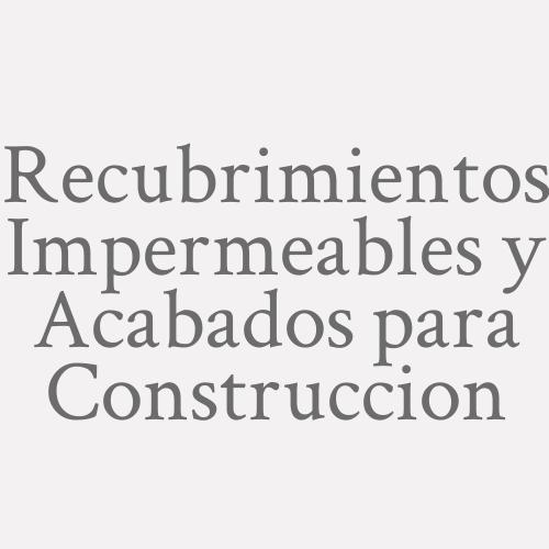 Recubrimientos Impermeables Y Acabados Para Construccion