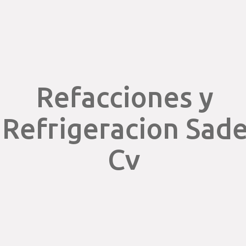 Refacciones y Refrigeracion SAde Cv