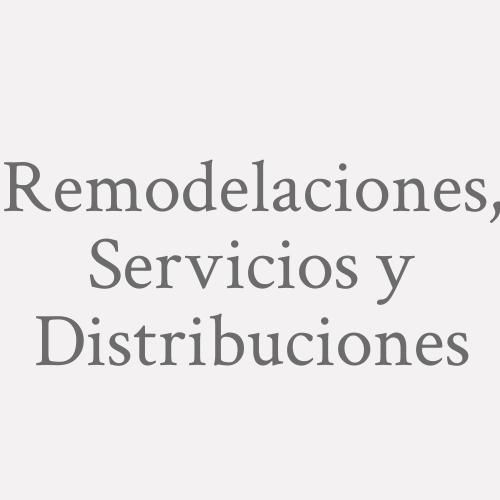 Remodelaciones, Servicios y Distribuciones