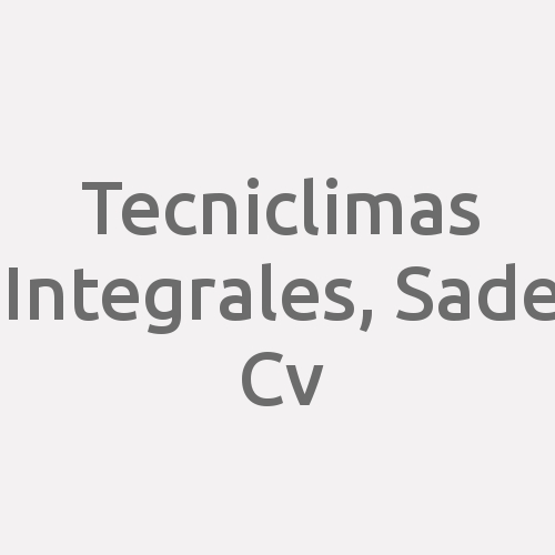 Tecniclimas Integrales, SAde Cv
