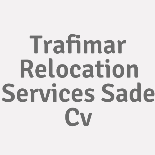 Trafimar Relocation Services SAde Cv