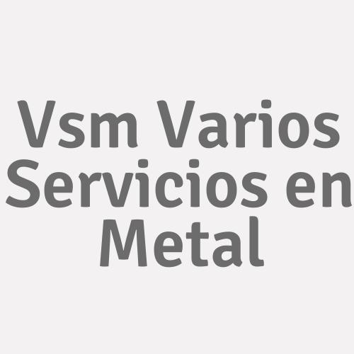 Vsm Varios Servicios En Metal