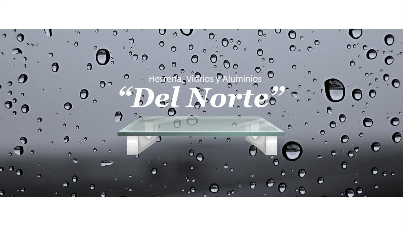 "Herreria, Vidrios Y Aluminios ""del Norte"""