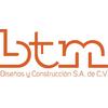 Btm Diseños Y Construccion S.a. De C.v.