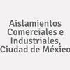Aislamientos Comerciales e Industriales, Ciudad de México
