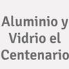 Aluminio y Vidrio el Centenario