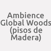 Ambience Global Woods (pisos de Madera)