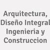 Arquitectura, Diseño Integral. Ingenieria Y Construccion