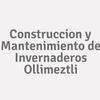 Construccion y Mantenimiento de Invernaderos Ollimeztli
