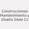 Construcciones Mantenimiento Y Diseño S.a. De C.v.
