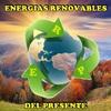Energías Renovables Del Presente