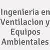Ingenieria en Ventilacion y Equipos Ambientales