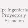 Ipe Ingenieria Proyectos y Ejecucion
