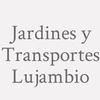 Jardines y Transportes Lujambio