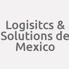 Logisitcs & Solutions De Mexico