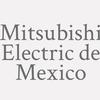 Mitsubishi Electric de Mexico