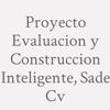Proyecto Evaluacion y Construccion Inteligente, SAde Cv