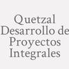 Quetzal Desarrollo de Proyectos Integrales