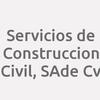 Servicios De Construccion Civil, S.a. De C.v.