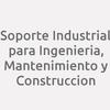 Soporte Industrial para Ingenieria, Mantenimiento y Construccion