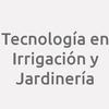 Tecnología en Irrigación y Jardinería